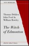 The Witch of Edmonton - Thomas Dekker, William Rowley, John Ford