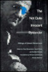 The Not Quite Innocent Bystander: Writings of Edward Steuermann - Edward Steuermann, Clara Steuermann, David Porter, Gunther Alexander Schuller, Richard Cantwell, Charles Messner