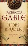 Hiobs Brüder - Rebecca Gablé