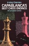 Capablanca's Best Chess Endings - Irving Chernev, José Raul Capablanca