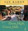 These High Green Hills - Jan Karon