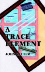 A Trace Element - John Ritter