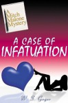 A Case of Infatuation (Mitch Malone MysterY) - W. S. Gager