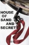 House of Sand and Secrets - Cat Hellisen