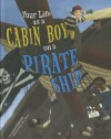 Your Life as a Cabin Boy on a Pirate Ship - Jessica Gunderson