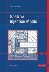 Gastrow Injection Molds: 130 Proven Designs - Peter Unger, Hans Gastrow, P. Unger