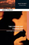 Curious Eat Themselves - John Straley