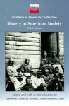 Slavery in American Society (Problems in American Civilization) - Lawrence B. Goodheart, Stephen G. Rabe, Richard D. Brown