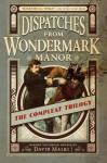 Dispatches From Wondermark Manor - David Malki