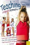 Teaching Children's Gymnastics: Sports and Securing - Ilona E. Gerling