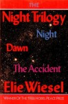 The Night Trilogy: Night/Dawn/The Accident - Elie Wiesel