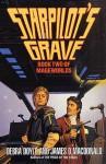 Starpilot's Grave: Book Two of Mageworlds - Debra Doyle, James D. Macdonald