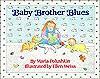 Baby Brother Blues - Maria Polushkin Robbins