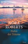 Hafen der Träume ) - Nora Roberts