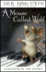 A Mouse Called Wolf - Dick King-Smith, Jon Goodell, Fox Busters Ltd. Staff