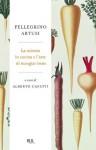 La scienza in cucina e l'arte di mangiare bene (BUR RADICI) (Italian Edition) - Pellegrino Artusi, Alberto Capatti