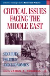 Critical Issues Facing the Middle East: Security, Politics, and Economics - James A. Russell