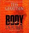 Body Double: A Rizzoli & Isles Novel (Rizzoli and Isles #4) - Tess Gerritsen