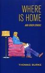 Where Is Home - Thomas Burke