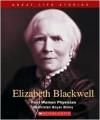 Elizabeth Blackwell: First Woman Physician - Tristan Boyer Binns
