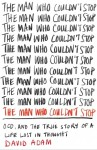 The Man Who Couldn't Stop - David Adam