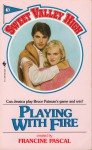 Playing with Fire (Sweet Valley High #3) - Francine Pascal, Kate William