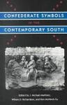 Confederate Symbols in the Contemporary South - J. Michael Martinez, William D. Richardson, Ron McNinch-Su
