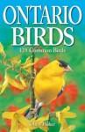 Ontario Birds: 125 Common Birds - Chris Fisher