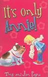 It's Only Annie! - Jan Payne, Tony Payne