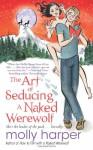 The Art of Seducing a Naked Werewolf - Molly Harper