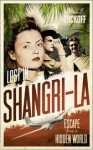 Lost in Shangri-la: Escape from a Hidden World, A True Story - Mitchell Zuckoff