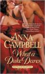What a Duke Dares - Anna Campbell