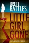 Little Girl Gone - Brett Battles