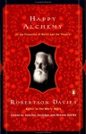 Happy Alchemy: On the Pleasures of Music and the Theatre - Robertson Davies, Brenda Davies, Jennifer Surridge, Jennifer Surrudge