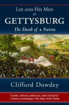 LEE AND HIS MEN AT GETTYSBURG: The Death of a Nation - Clifford Dowdey