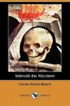 Melmoth the Wanderer (Dodo Press) - Charles Robert Maturin