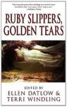 Ruby Slippers, Golden Tears - Ellen Datlow, Terri Windling