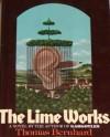 The Lime Works - Thomas Bernhard, Sophie Wilkins