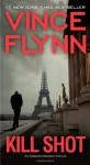 Kill Shot: An American Assassin Thriller - Vince Flynn