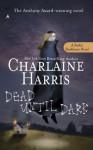 Dead Until Dark: A Sookie Stackhouse Novel - Charlaine Harris