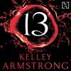 13 (Women of the Otherworld, #13) - Kelley Armstrong, Jennifer Woodward
