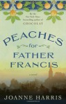 Peaches for Father Francis - Joanne Harris
