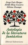 Antología de la literatura fantástica - Adolfo Bioy Casares, Ryunosuke Agutagawa, Ah'Med Ech Chiruani, Thomas Bailey Aldrich