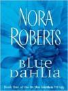Blue Dahlia (In The Garden trilogy #1) - Nora Roberts