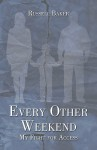 Every Other Weekend: My Fight for Access - Russell Baker