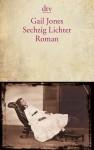 Sechzig Lichter Roman - Gail Jones, Conny Lösch