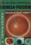 Los mejores cuentos de ciencia-ficción: Selección de Isaac Asimov - Harlan Ellison, Isaac Asimov, Robert Silverberg, Fritz Leiber, Poul Anderson