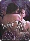 Wolf Tales VIII (Wolf Tales #8) - Kate Douglas