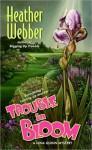 Trouble in Bloom (Nina Quinn, #4) - Heather Webber