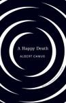 Happy Death (Vintage International) - Albert Camus